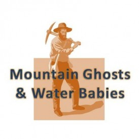 Mountain Ghosts & Water Babies