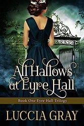 Eyre Hall Trilogy, Luccia Gray, @LucciaGray