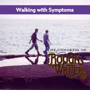 Walking with Symptoms