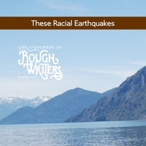 These Racial Earthquakes