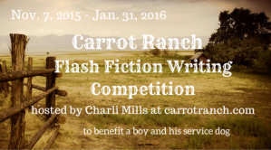 Carrot Ranch Flash Fiction Contest