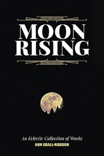 Moon Rising, Ann Edall-Robson, @AnnEdall-Robson