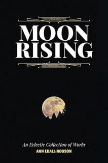 Moon Rising, Ann Edall-Robson, @AnnEdall-Robson