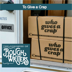 To Give a Crap by the Rough Writers & Friends @Charli_MIlls