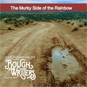 The Murky Side of Rainbows by the Rough Writers & Friends @Charli_Mills