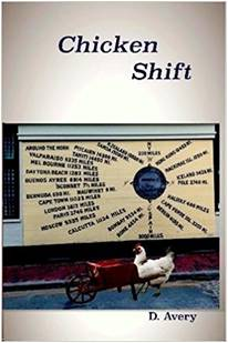 Chicken Shift by D Avery