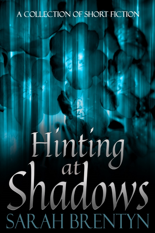 Hinting at Shadows, Sarah Brentyn, @SarahBrentyn