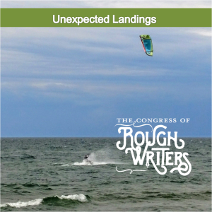 Unexpected Landings by the Rough Writers & Friends @Charli_Mills