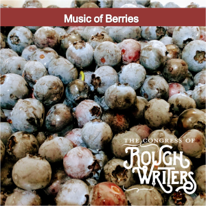 Music of Berries by the Rough Writers @charli_mills