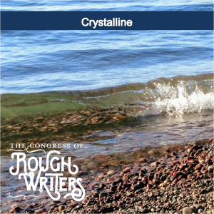 Crystalline by the Rough Writers & Friends @Charli_Mills