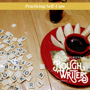 Practicing self-care by the Rough Writers & Friends @Charli_Mills