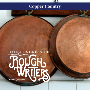 Copper Country by the Rough Writers & Friends @Charli_MIlls