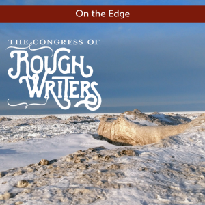 On the Edge by the Rough Writers & Friends @Charli_Mills