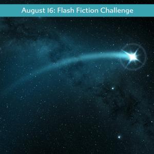 August 16 – Flash Fiction – Comet