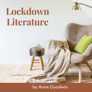 Lockdown Literature by Anne Goodwin