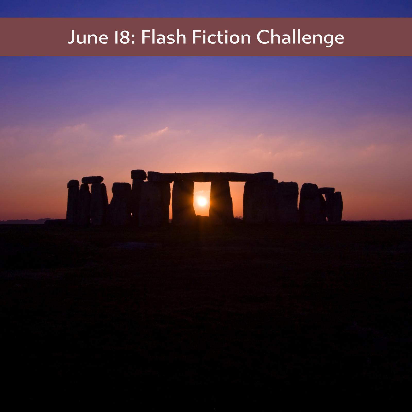 June 18: Flash Fiction Challenge