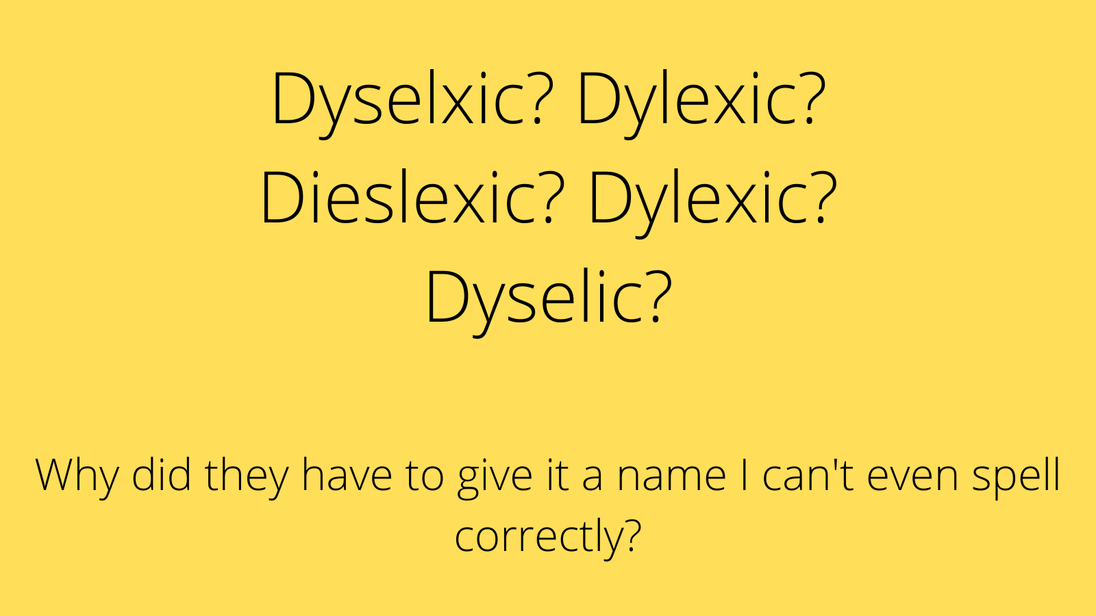 Image showing several attempts of the spelling of the word Dyslexic